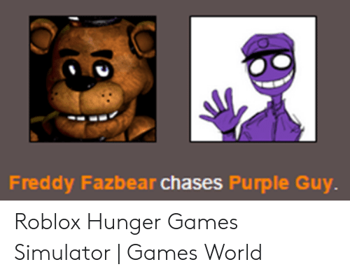 Freddy Fazbear Chases Purple Guy Roblox Hunger Games