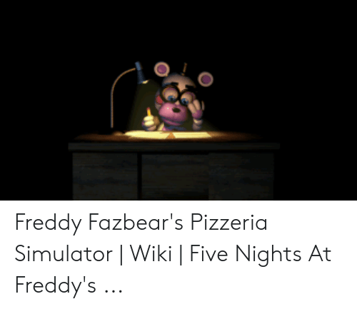 Freddy Fazbear's Pizzeria Simulator | Wiki | Five Nights at Freddy's