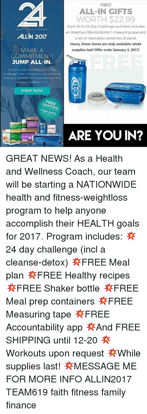 FREE! ALL IN GIFTS WORTH 2299 Each All-In 24-Day Challenge Purchase  Includes CHALLENGE an AdvoCare BlenderBottle Measuring Tape and ALLIN 2017  a Set of Meal ...
