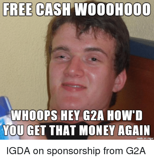 FREE CASH WOOOHOOO WHOOPS HEY G2A How'D YOU GET THAT MONEY