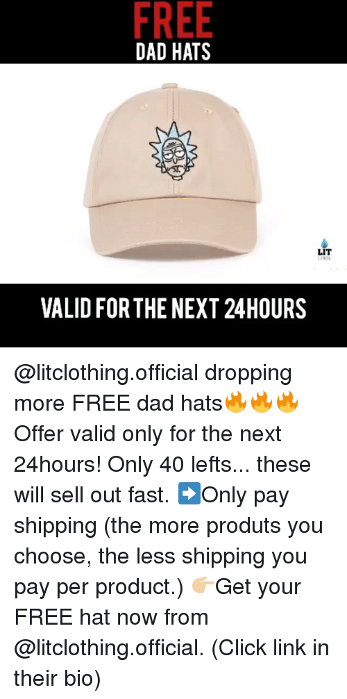 on sale f0d37 ce8c6 Click, Dad, and Lit  FREE DAD HATS LIT VALID FOR THE NEXT 24HOURS