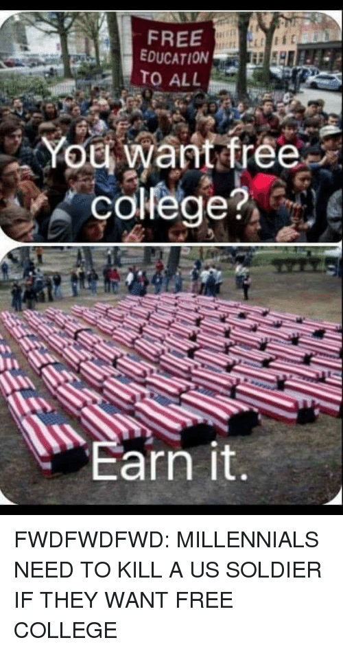 College, Millennials, and Free: FREE  EDUCATION  nen  college?  arn it
