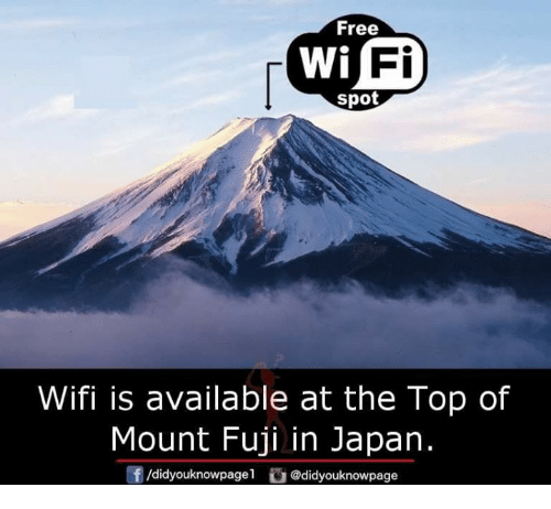 Memes, Free, and Japan: Free  Fi  spot  Wifi is available at the Top of  Mount Fuji in Japan.  /d.dyouknow page1舀@didyouknowpage  団