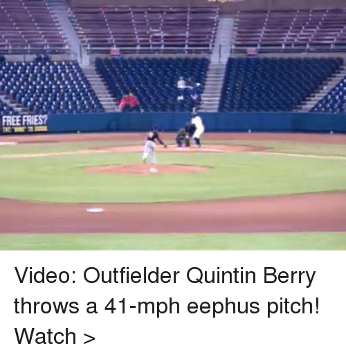 Memes, 🤖, and Pitch: FREE FRIES? Video: Outfielder Quintin Berry throws a 41-mph eephus pitch! Watch >