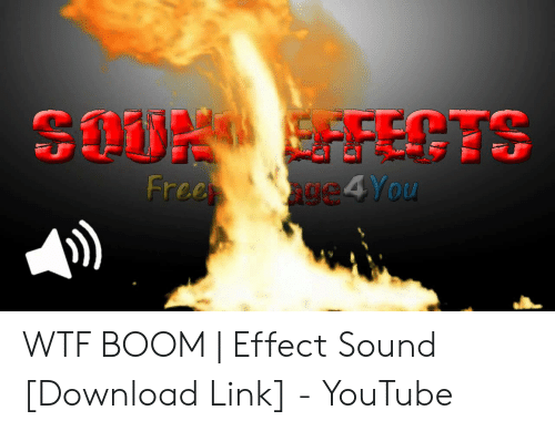 Free Ge You WTF BOOM   Effect Sound Download Link - YouTube   WTF