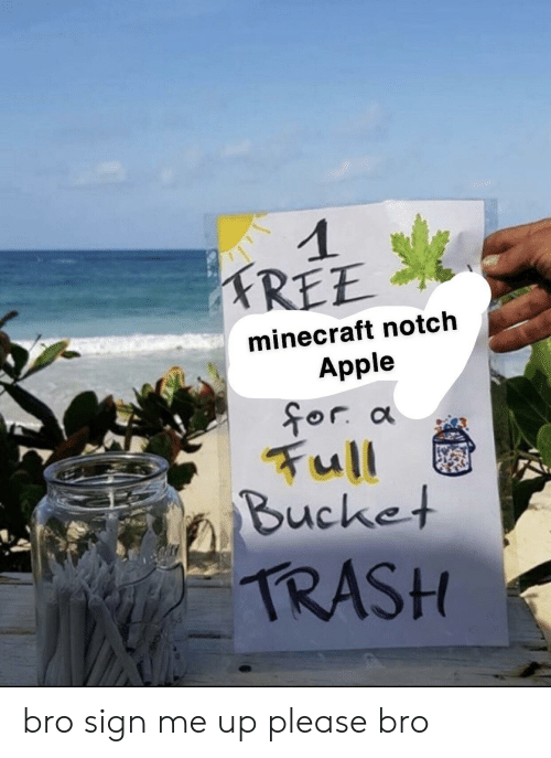 FREE Minecraft Notch Apple for a Full Bucket TRASH Bro Sign Me Up