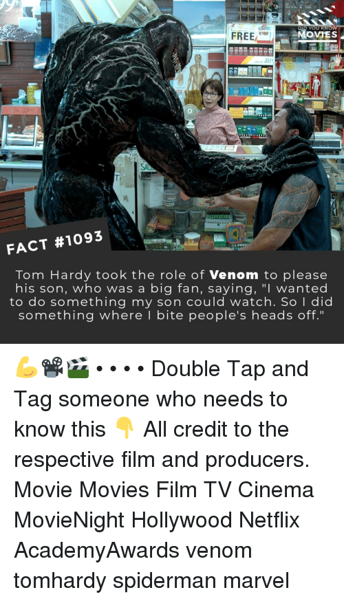 """Memes, Movies, and Netflix: FREE  MOVIES  FACT #1093  Tom Hardy took the role of Venom to pleasee  his son, who was a big fan, saying, """"I wanted  to do something my son could watch. So I did  something where I bite people's heads off."""" 💪📽️🎬 • • • • Double Tap and Tag someone who needs to know this 👇 All credit to the respective film and producers. Movie Movies Film TV Cinema MovieNight Hollywood Netflix AcademyAwards venom tomhardy spiderman marvel"""