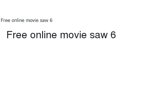 Free Online Movie Saw 6 | Saw Meme on ME ME