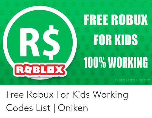 Free Robux R For Kids 100 Working Roblox Oniken Net Free - robux 4 me roblox