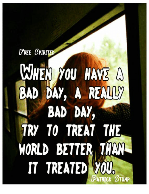 FREE SPIRED WHEN YOU HAE a BAD DAY a REALLY BAD DAY TRY TO