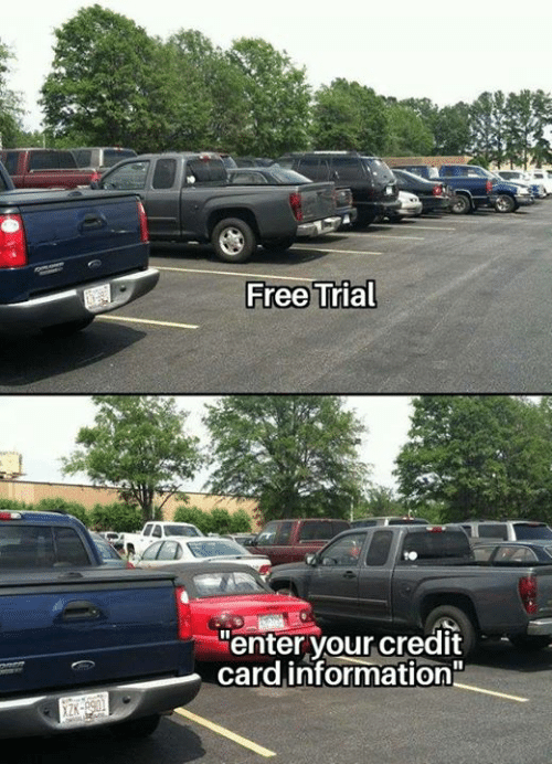 Dank, Free, and Information: Free Trial  enter your credit  card information