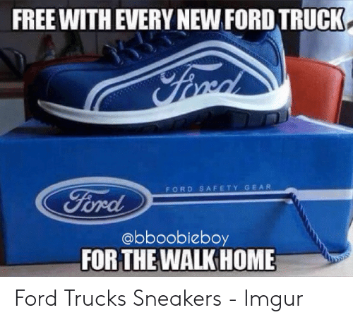 FREE WITH EVERY NEW FORD TRUCK FORD SAFETY GEAR FOR THEWALK