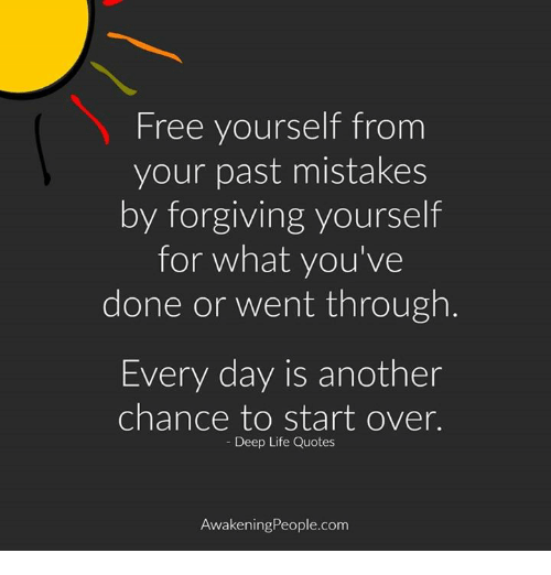 Free Yourself From Your Past Mistakes By Forgiving Yourself For What