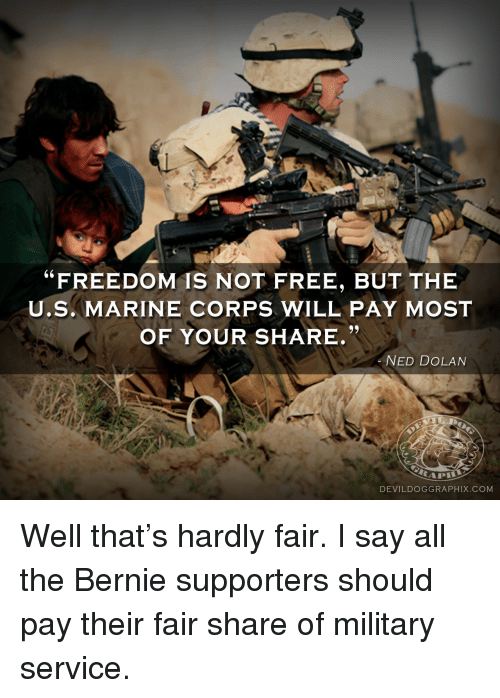 FREEDOM IS NOT FREE BUT THE US MARINE CORPS WILL PAY MOST OF