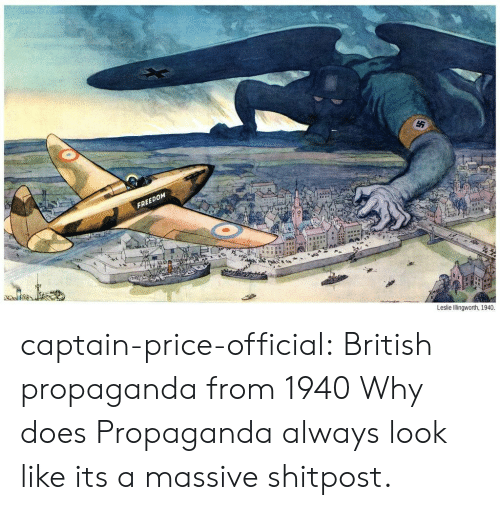 Tumblr, Blog, and Propaganda: FREEDOM  Leslie Illingworth, 1940. captain-price-official:  British propaganda from 1940  Why does Propaganda always look like its a massive shitpost.