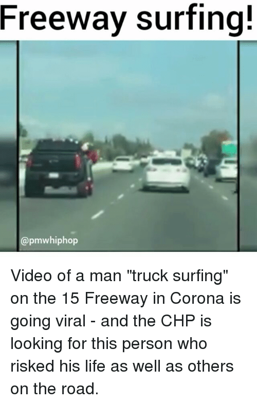 Freeway Surfing! Video of a Man Truck Surfing on the 15