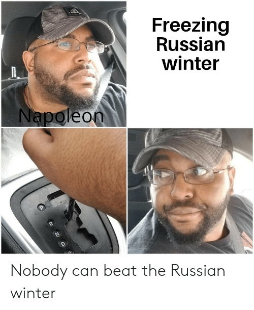 Winter, History, and Russian: Freezing  Russian  winter  Napoleon Nobody can beat the Russian winter