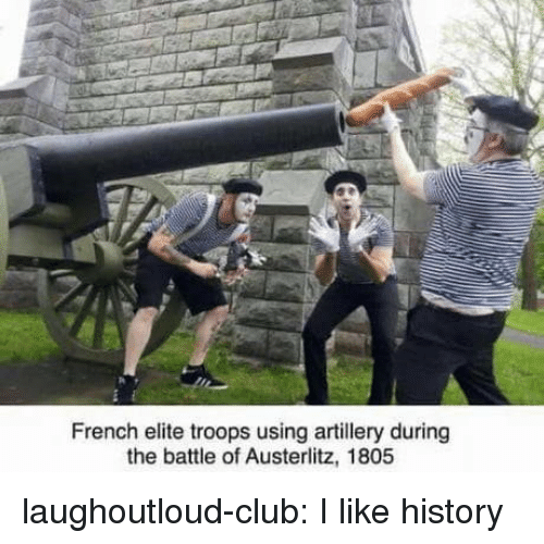 Club, Tumblr, and Blog: French elite troops using artillery during  the battle of Austerlitz, 1805 laughoutloud-club:  I like history