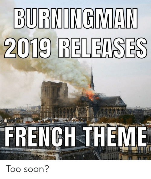 Funny, Soon..., and French: FRENCH THEME Too soon?