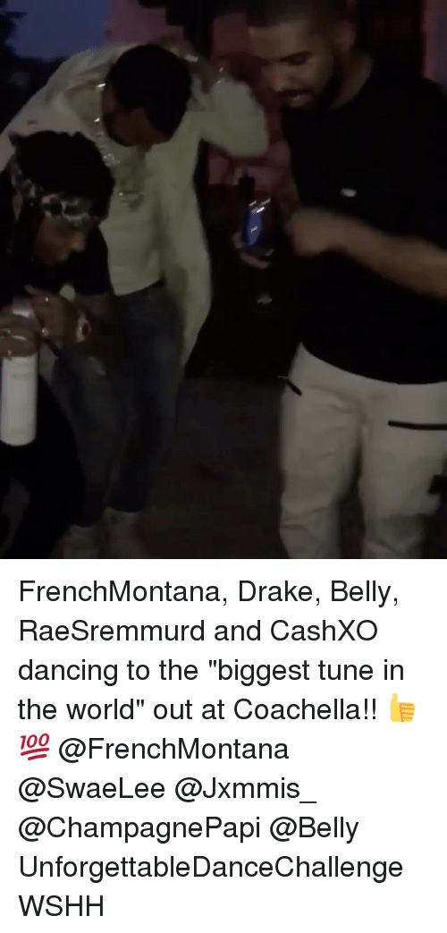 "Coachella, Dancing, and Drake: FrenchMontana, Drake, Belly, RaeSremmurd and CashXO dancing to the ""biggest tune in the world"" out at Coachella!! 👍💯 @FrenchMontana @SwaeLee @Jxmmis_ @ChampagnePapi @Belly UnforgettableDanceChallenge WSHH"