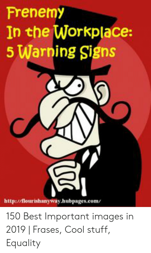 Frenemy In The Workplace 5 Warning Signs