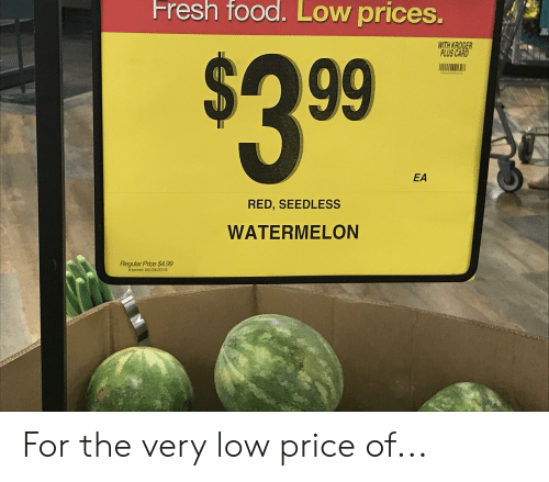 Fresh Food Low Prices WITH KROGER PLUS CARD $3 99 EA RED