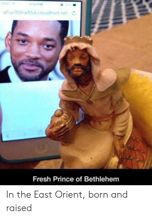 Fresh, Prince, and Fresh Prince: Fresh Prince of Bethlehem In the East Orient, born and raised