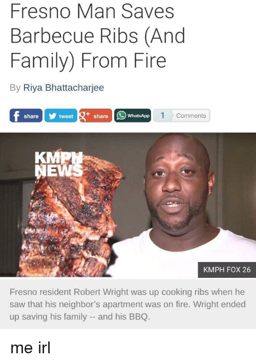 Fresno Man Saves Barbecue Ribs And Family From Fire By Riya