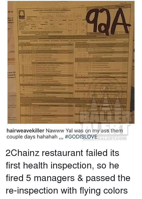 Memes, 2chainz, and 🤖: FRI  Letter ID  hairweavekiller Nawww Yal was on my ass them  couple days hahahah  #GODISLOVE  RALERTCOM 2Chainz restaurant failed its first health inspection, so he fired 5 managers & passed the re-inspection with flying colors