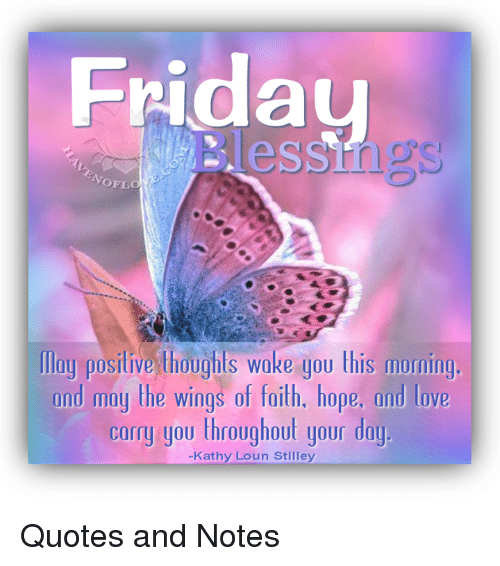 Friday Love And Memes NoFLO May Positive Thoughts Woke You This Morning