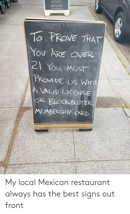 Friday, Best, and Restaurant: FRIDAY&SATURDAY untl lm  BRUNCH LUNCH  SATURDAY&SUNTAY 10am-4p  You ARE OVER  You MOST  POvDE US WI My local Mexican restaurant always has the best signs out front