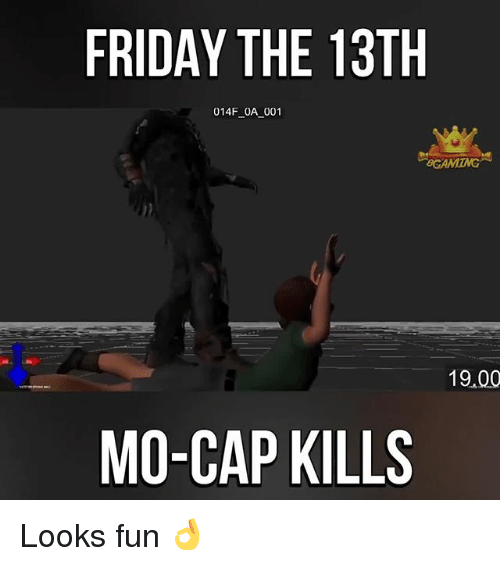 friday the 13th 014f 0a 001 19 00 mo cap kills looks 24835208 ✅ 25 best memes about friday the 13th friday the 13th memes
