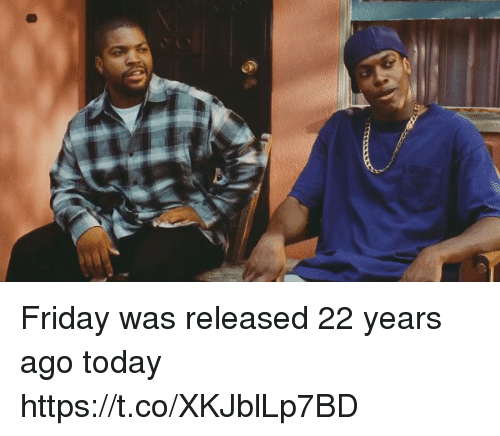 Friday, Funny, and Today: Friday was released 22 years ago today https://t.co/XKJblLp7BD