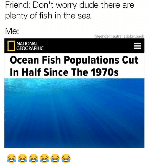 25 best memes about ocean fish ocean fish memes for Dont worry be happy fish