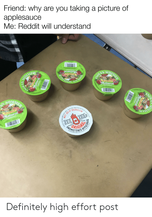 Definitely, Reddit, and Summer: Friend: why are you taking a picture of  applesauce  Me: Reddit will understand  Iridian Suer, Inc.  Distributed By:  Po.Box 90S  o 41760