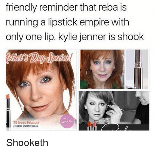 friendly reminder that reba is running a lipstick empire with 27244616 ✅ 25 best memes about lipstick lipstick memes