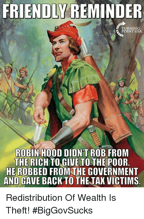 friendlyreminder turning point usa robin hood didnt rob from the 24573425 ✅ 25 best memes about robin hood robin hood memes