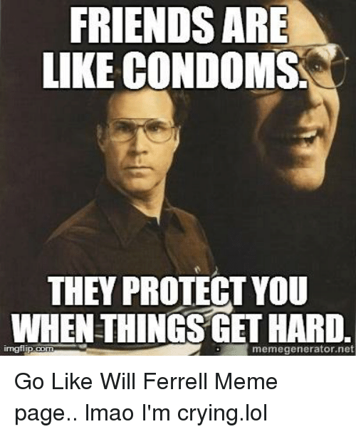 friends are like condoms they protect you when things gethard 4323559 friends are like condoms they protect you when things gethard