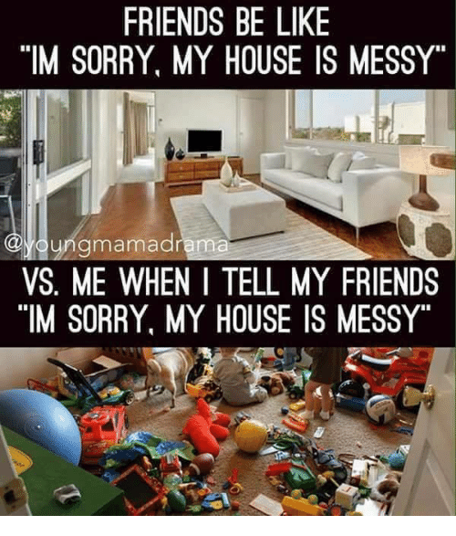 Image result for messy house memes