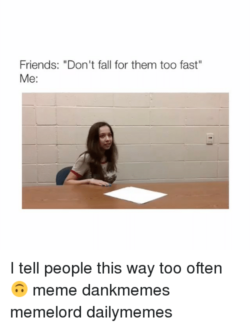 Way Too Fast Or Way To Fast