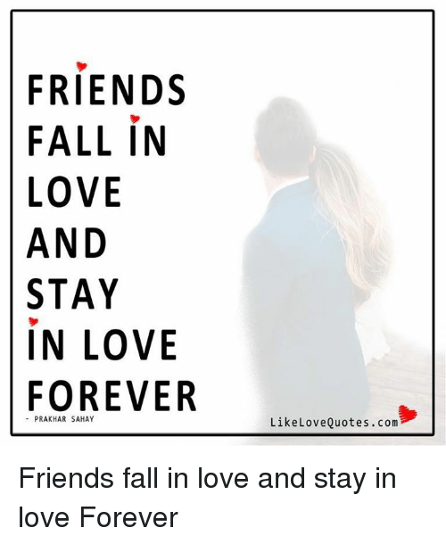 Friends Fall In Love And Stay In Love Forever Prakhar Sahay Like