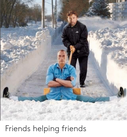 Friends, Helping, and  Friends Helping Friends: Friends helping friends