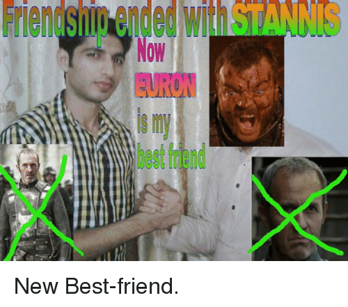 Friendship Ended With Stanns Now Euron Is My Best Friend New Best
