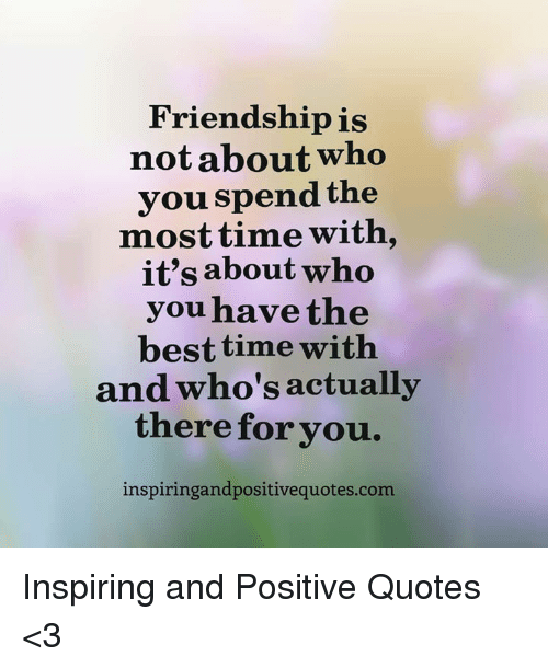 friendship is not about who you spend the most tiit s
