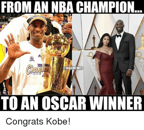 Nba, Kobe, and Oscar: FROM AN NBA CHAMPION  ..  NB  2n  @NBAMEMES  TO AN OSCAR WINNER Congrats Kobe!