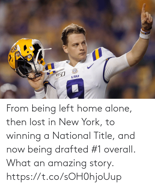 Being Alone, Football, and Home Alone: From being left home alone, then lost in New York, to winning a National Title, and now being drafted #1 overall.   What an amazing story. https://t.co/sOH0hjoUup