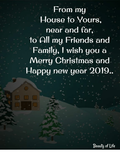 Merry Christmas Family.From My House To Yours Near And Far To All My Friends And