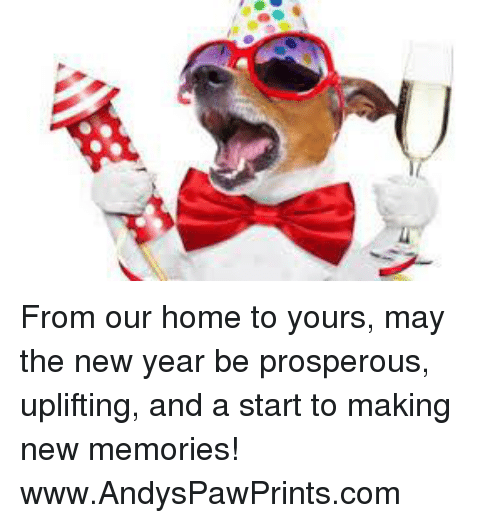 From Our Home to Yours May the New Year Be Prosperous Uplifting and ...