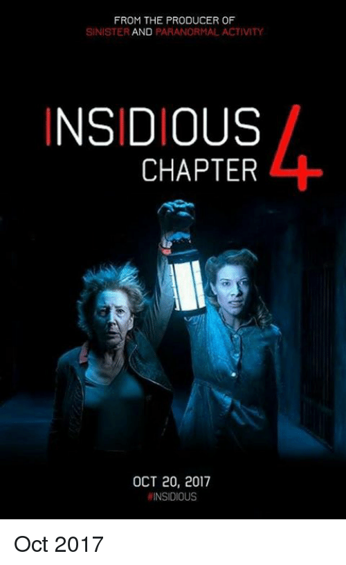 Memes, Sinister, and 🤖: FROM THE PRODUCER OF  SINISTER  AND PARANORMAL ACTIVITY  INSIDIOUS  CHAPTER  OCT 20, 2017  HINSIDIOUS Oct 2017