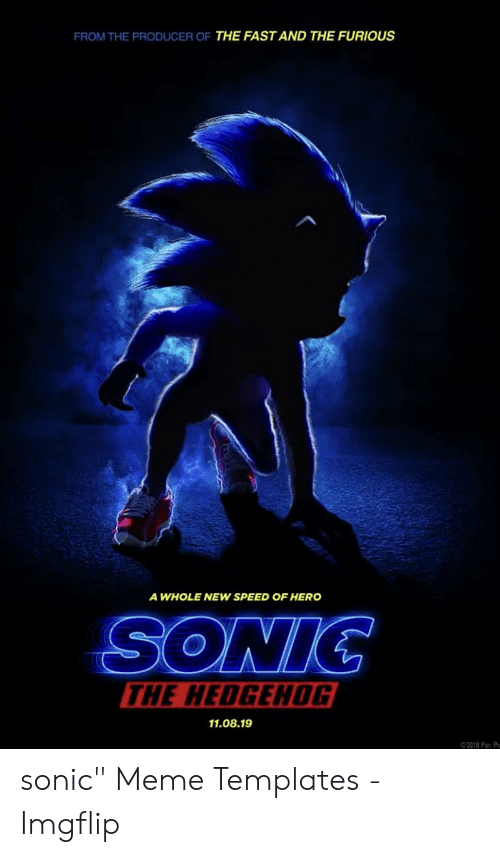 From The Producer Of The Fast And The Furious A Whole New Speed Of Hero Sonic The Hedgehog 110819 2018 Par P Sonic Meme Templates Imgflip Meme On Me Me